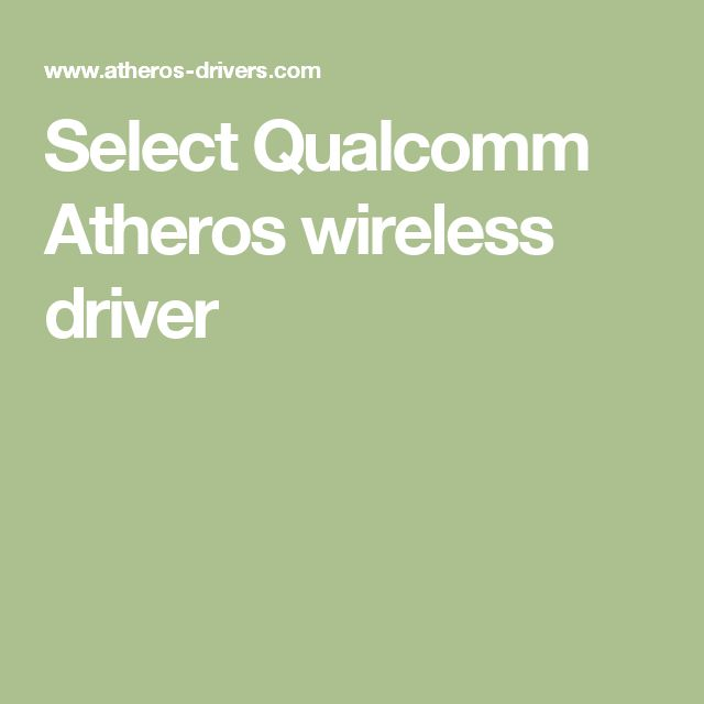 Select Qualcomm Atheros wireless driver