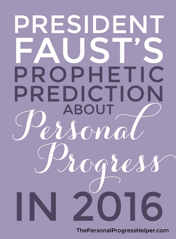 President Faust's Prophetic Prediction About Personal Progress in 2016