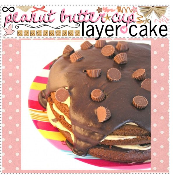 """""""peanut butter layer cake (:"""" by thebestcookbook on Polyvore"""