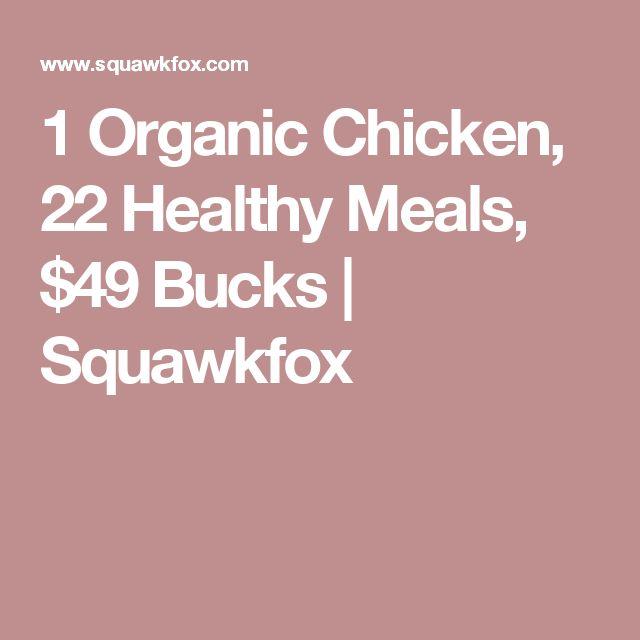 1 Organic Chicken, 22 Healthy Meals, $49 Bucks   Squawkfox