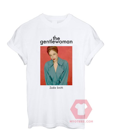 Custom Tees The Gentlewoman Zadie Unisex on Sale //Price: $13.99 //     #tees
