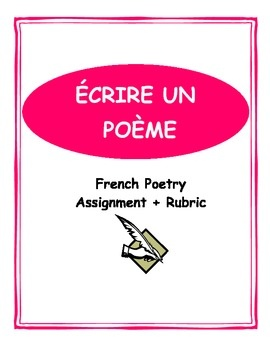 Help your high school French students write poetry with this French Poetry Assignment and Rubric.