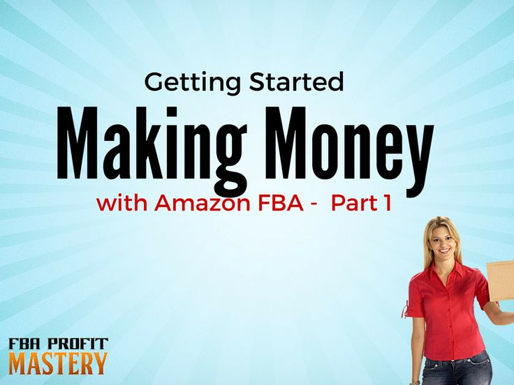 Getting Started Making Money With Amazon– Part 1