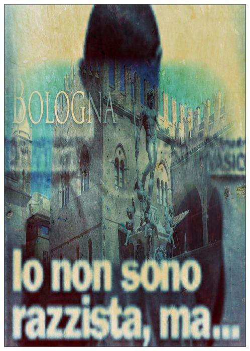 Bologna Gli italiani non sono razzisti, ma abbandonati'. :: Laverita4