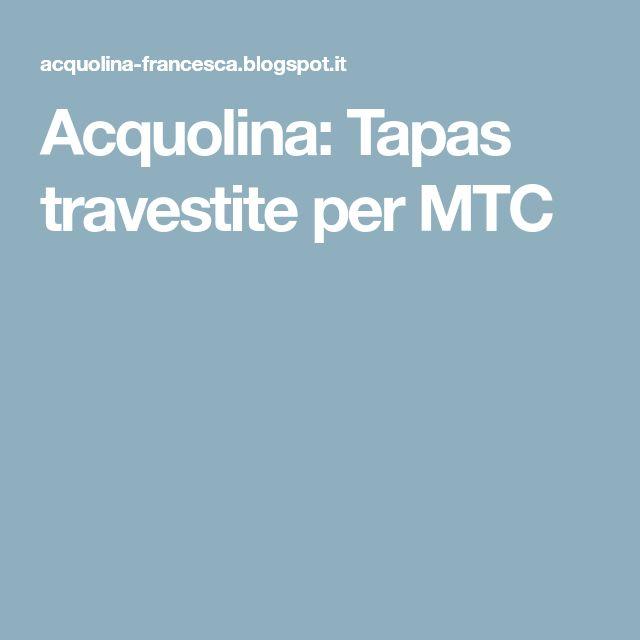 Acquolina: Tapas travestite per MTC