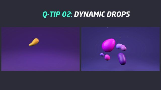 QUICK TIP 02: DYNAMIC DROP