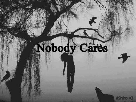 Who Cares About me Quotes Nobody Cares | Quotes