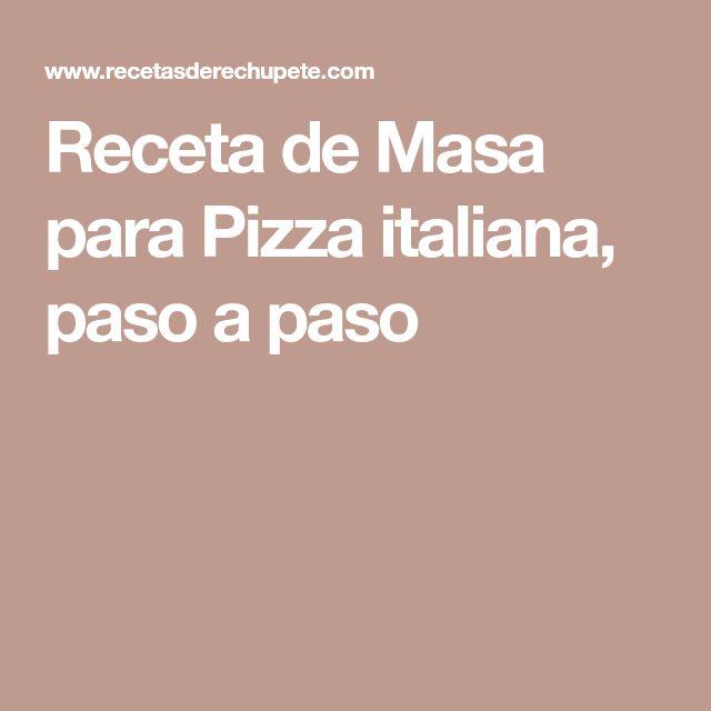 Receta de Masa para Pizza italiana, paso a paso