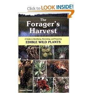 The Forager's Harvest: A Guide to Identifying, Harvesting, and Preparing Edible Wild