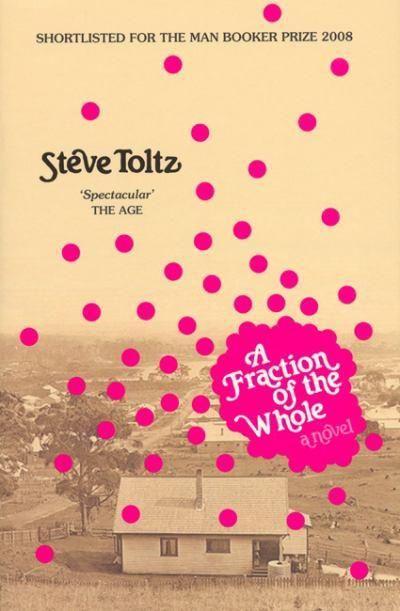 A Fraction of the Whole - Steve Toltz