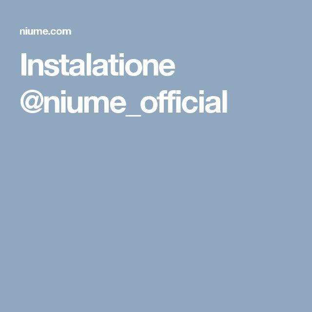 Instalatione @niume_official