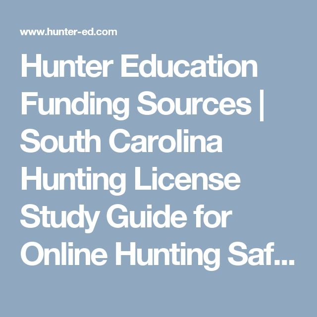 Hunter Education Funding Sources   South Carolina Hunting License Study Guide for Online Hunting Safety Course