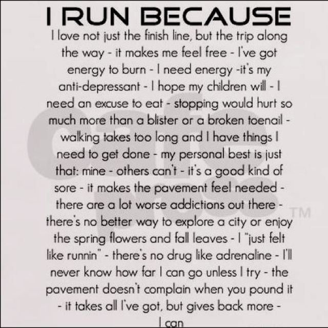 I run because...