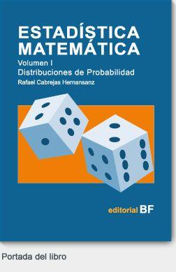 Libro de Estadística Matemática I. DISTRIBUCIONES DE PROBABILIDAD
