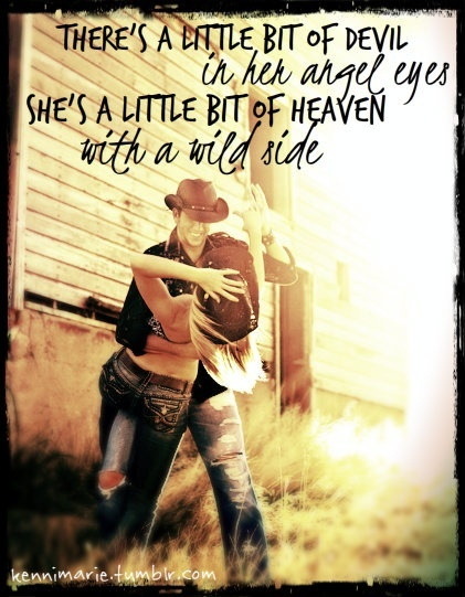 Country Love Quotes : ... Music, Country Songs, Wild Side, Angel Eyes, Song Lyrics, Song Quotes
