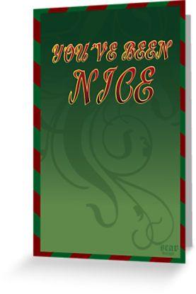 You 've been Nice Christmas Card by Scar Design #Christmascard #xmascard #youvebeennice #santaslist #christmasgreetingcard #christmaspostcard #buychristmascards #redbubble #scardesign #giftsforhim #giftsforher #holidaygreetings #holidayseason