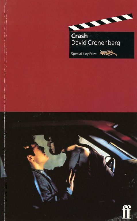 David Cronenberg, Crash (film screenplay), published by Faber and Faber, London, paperback, 1996. Photograph of James Spader and Holly Hunter: Jonathan Wenk