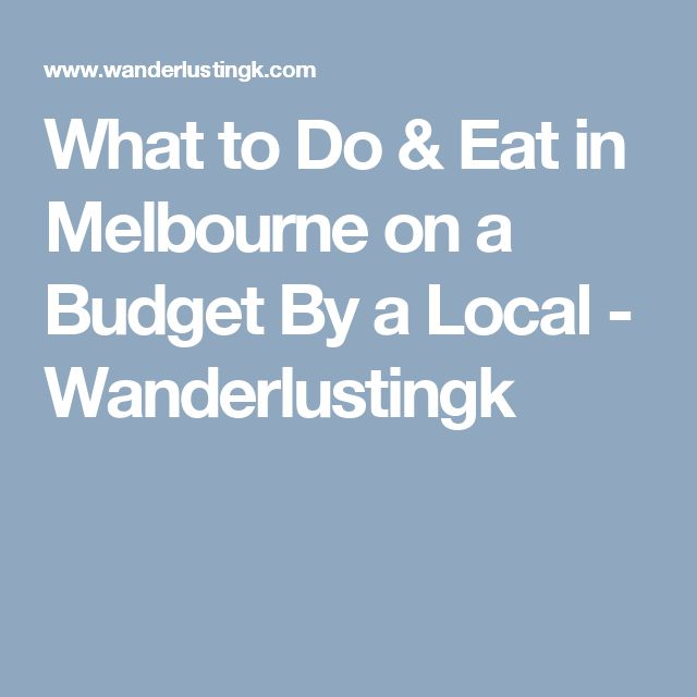 What to Do & Eat in Melbourne on a Budget By a Local - Wanderlustingk