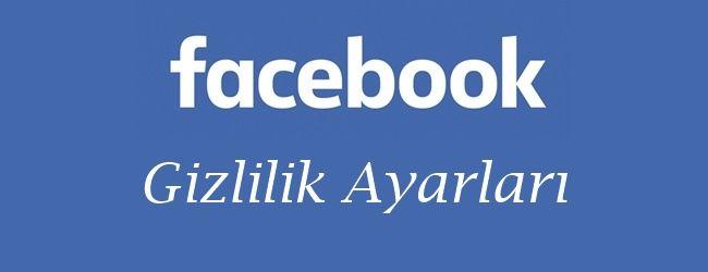 Facebook gizlilik ayarları ile mesaj gönderme, arkadaşlık isteği vb. bir çok…
