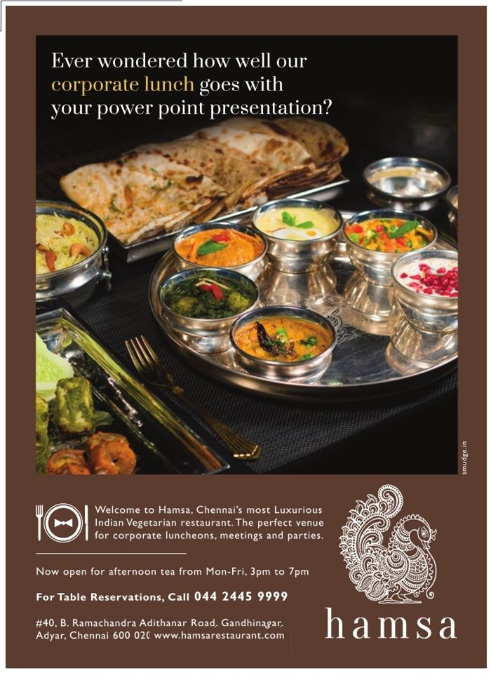 Hamsa Chennais Most Luxurious Indian Vegetarian Restaurant Ever Wondered How Well Our Corporate Lunch Goes With Your Pow Lunch Vegetarian Vegetarian Restaurant