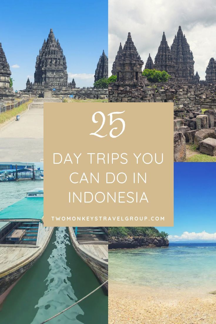 Indonesia Travel Guide: 25 Day Trips You Can Do in Indonesia