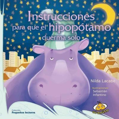 Instrucciones para que el hipopotamo duerma solo/ Instructions for the Hippo to Sleep Alone
