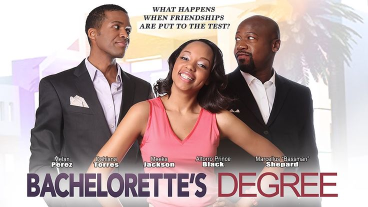 """When Love and Friendship are Tested - """"Bachelorette's Degree"""" - Full Fre..."""