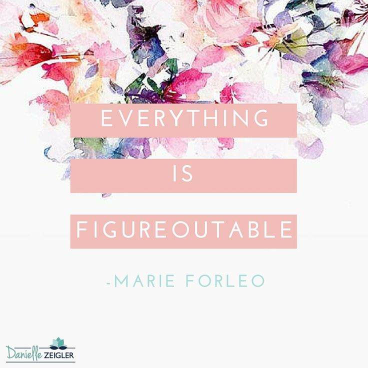 """Everything is Figureoutable."" -Marie Forleo ---- Inspiring Quotes to Celebrate Women's History Month"