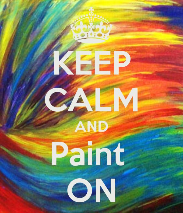 KEEP CALM AND PAINT ON