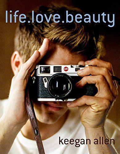 Life, Love, Beauty de Keegan Allen