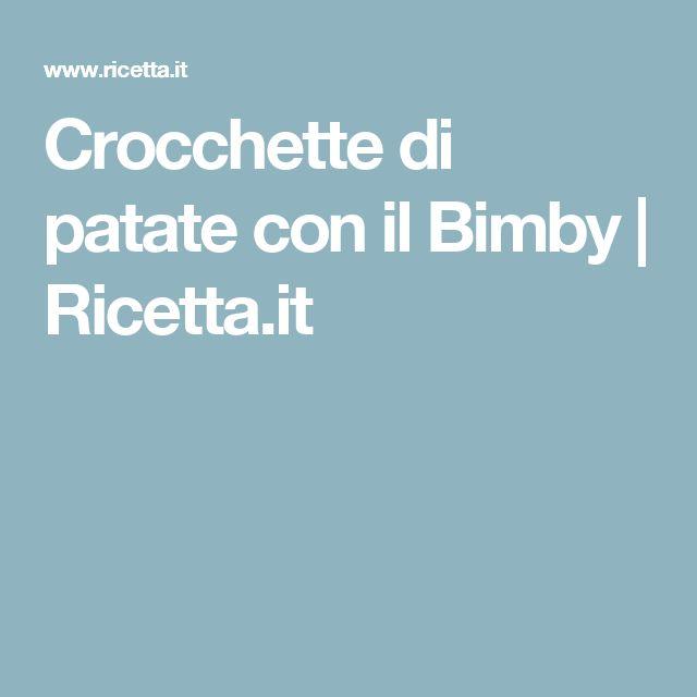 Crocchette di patate con il Bimby | Ricetta.it