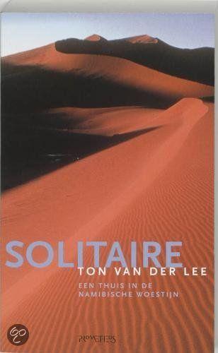 Solitaire, Ton van der Lee & Ton van der Lee | 9789044604221 | Een thuis in de Namibische woestijn