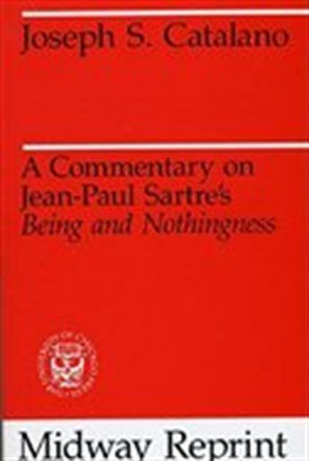 A Commentary On Jean-paul Sartre's Being And Nothingness, Book by Joseph S. Catalano (Paperback) | chapters.indigo.ca