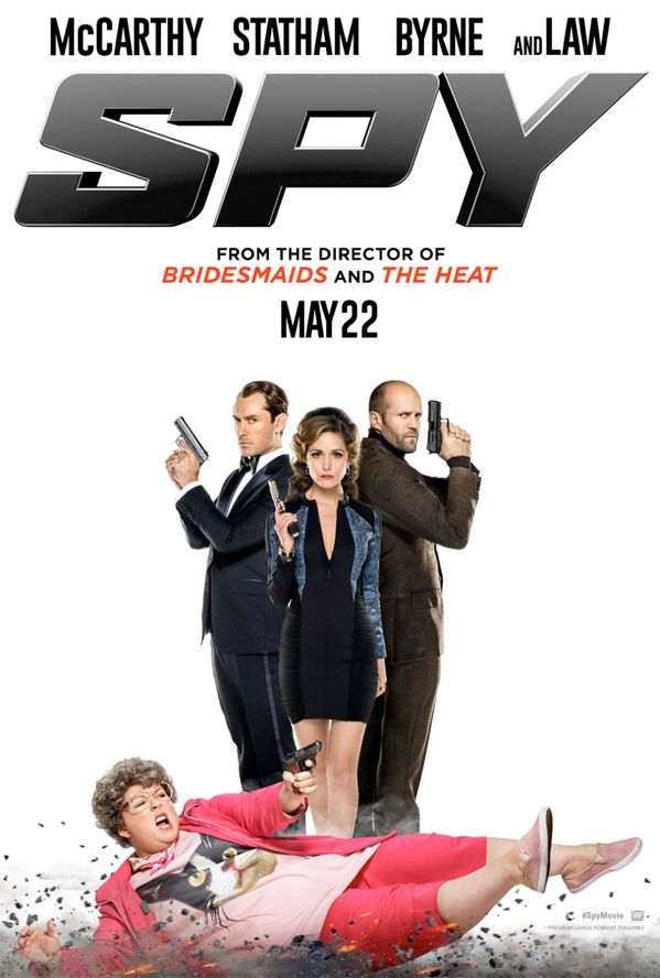 Spy (2015) stars Melissa McCarthy as a CIA analyst who yearns to get in the field. Spy is from Paul Feig, director of Bridesmaids. Jason Statham.  (Fuck you--I wanna see it!!)