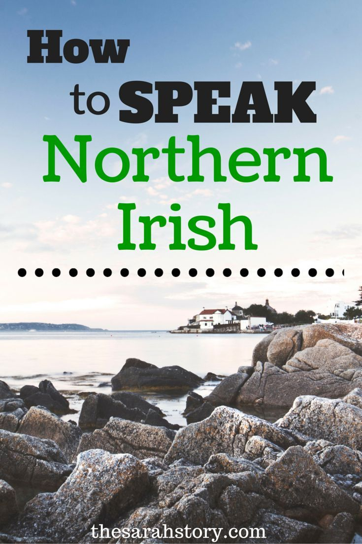 How to speak Northern Irish, by a 'wee' Fermanagh girl: