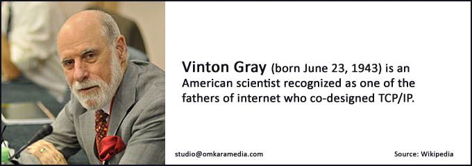 We admire and salute Vinton Gray co-designed TCP/IP.