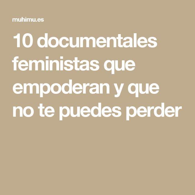 10 documentales feministas que empoderan y que no te puedes perder