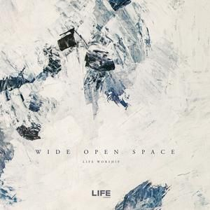Wide Open Space (Live) by LIFE Worship  | CD Reviews And Information | NewReleaseToday