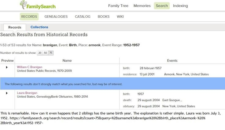 """Laura Branigan born 1957, and her little brother Billy, born in...also 1957!! Note the difference..Billy's 28 Feb, 1957. Laura's just 1957, no date or month. How could it  happen? Updated 4th April 2016. From a genealogist who knew how it works. """" If the newspaper obituary had incorrect information when it was published it will forever be wrong in that issue of the newspaper."""" So the wrong press release from Aug 2004 has made it forever to 1957 and Brewster in Laura's genealogy heritage."""