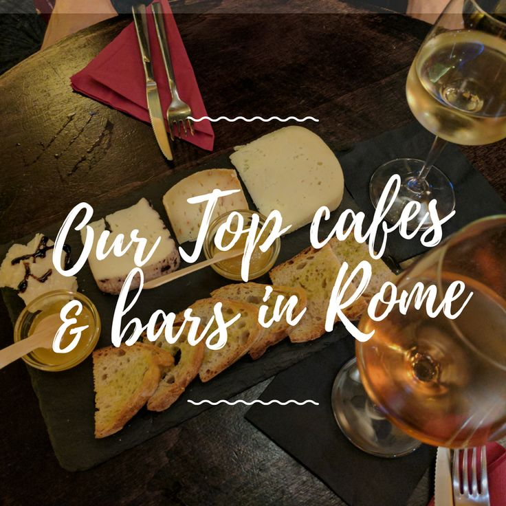 Our top Cafes and Bars in Rome