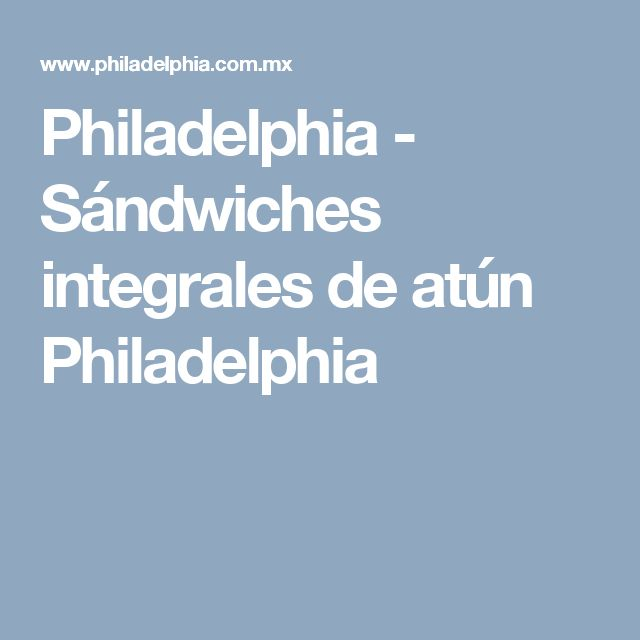 Philadelphia - Sándwiches integrales de atún Philadelphia