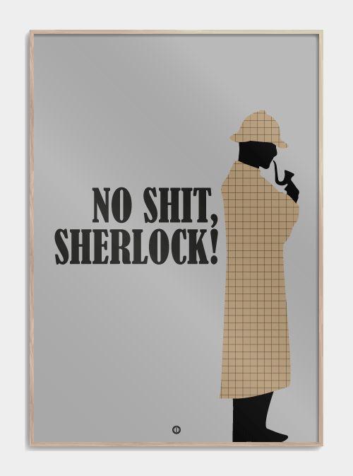 No shit, Sherlock! - Plakater med tidens sjoveste danske citater!