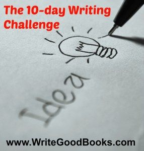 The 10-day Writing Challenge: Come up with one new idea every day for the next ten days.