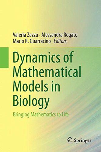Dynamics of Mathematical Models in Biology: Bringing Mathematics to Life