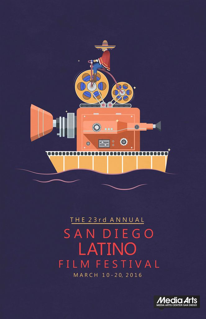 Poster Entry for Media Arts Center San Diego's 23rd Annual San Diego Latino Film Festival (March 2016)  www.sdlatinofilm.com 619-230-1938