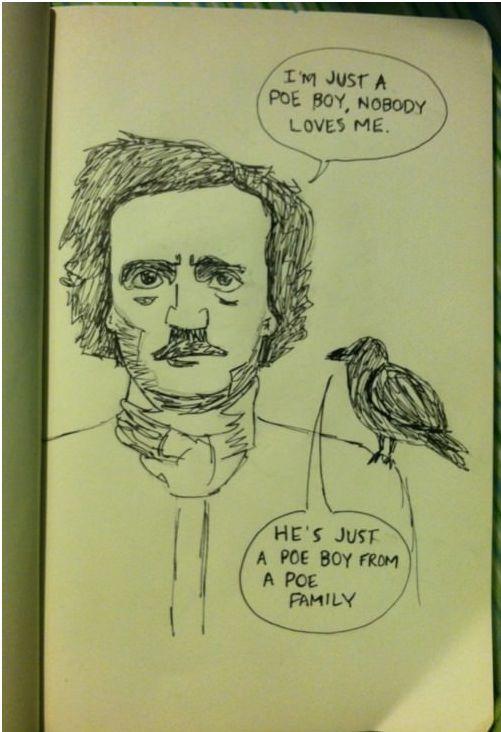 I'm just a Poe boy...: Poe Boy, Queen, Edgar Allan, Boys, Funny Stuff, Humor, Edgar Allen Poe