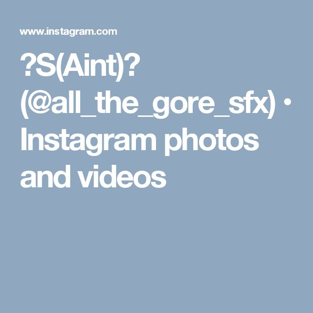 💀S(Aint)💀 (@all_the_gore_sfx) • Instagram photos and videos