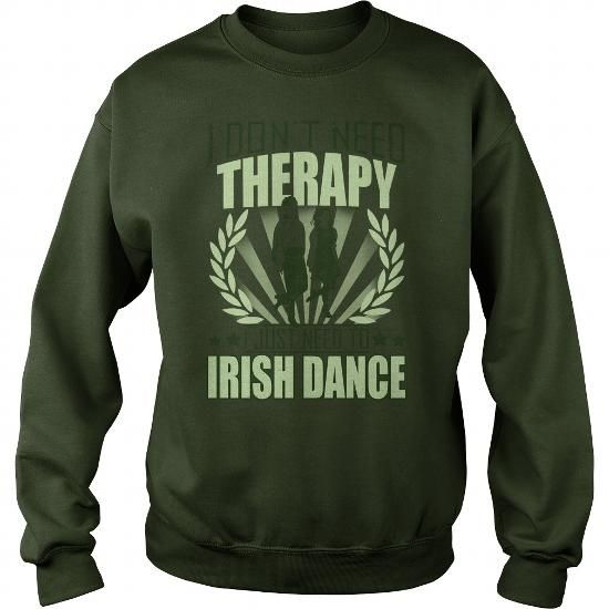I Love I Dont Need Therapy I Just Need To Irish Dance T shirts