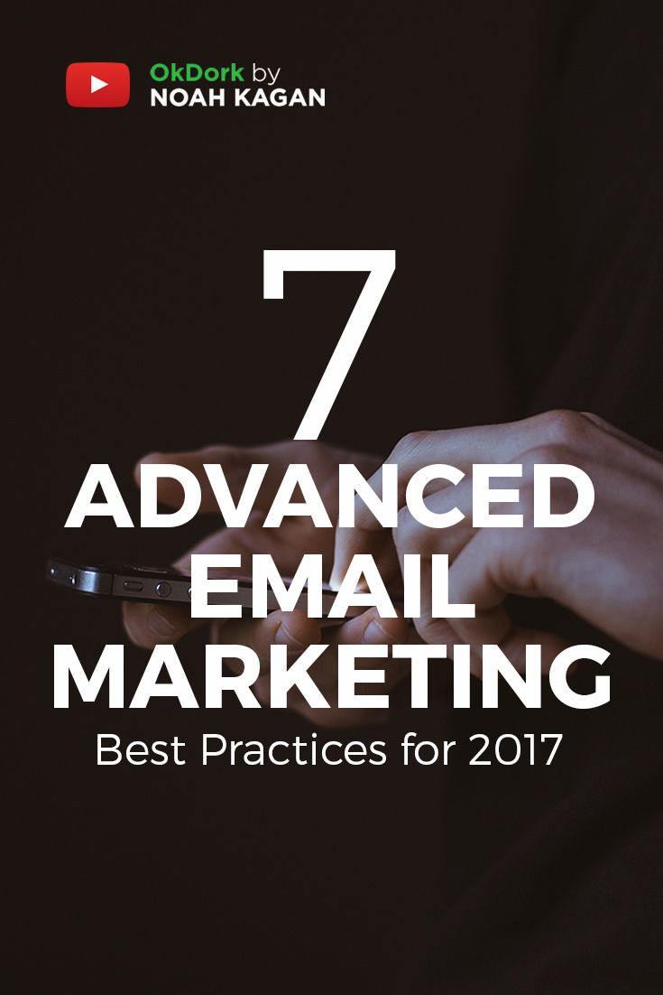 Advanced email marketing best practices for 2017 #email marketing noahkagan