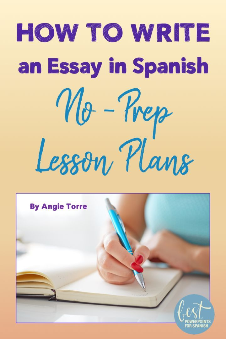 How To Write An Essay In Spanish Noprep Lesson Plans And Curriculum  How To Write An Essay In Spanish Noprep Lesson Plans And Curriculum  Best  Powerpoints For Spanish And French By Angie Torre  Lesson Plans  Curriculum